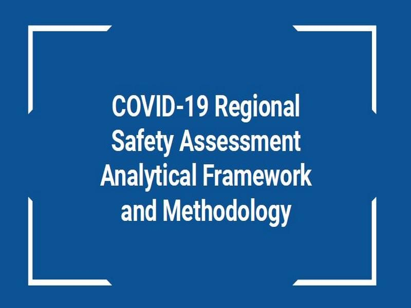 COVID-19 Regional Safety Assessment Analytical Framework and Methodology