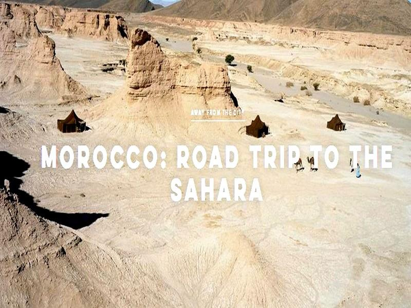 Morocco: Road trip to the Sahara
