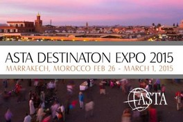 Marrakech accueille  l'ASTA Destination Expo
